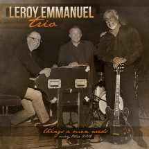 0LEROY EMMANUEL TRIO 2012 (Things a man needs)